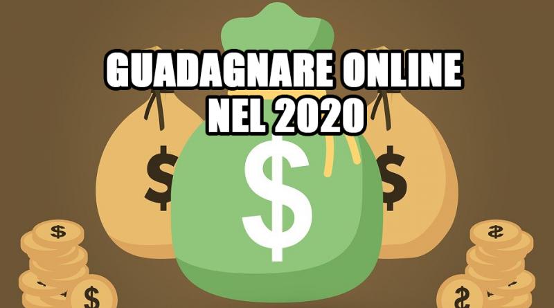 Come guadagnare online nel 2020